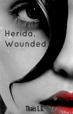 Herida. Wounded. [INTERRUMPIDA TEMPORALMENTE] by ThaisLpezGonzlez