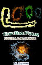 The Big Four - Guerra das Legiões by MarcelaSayuri