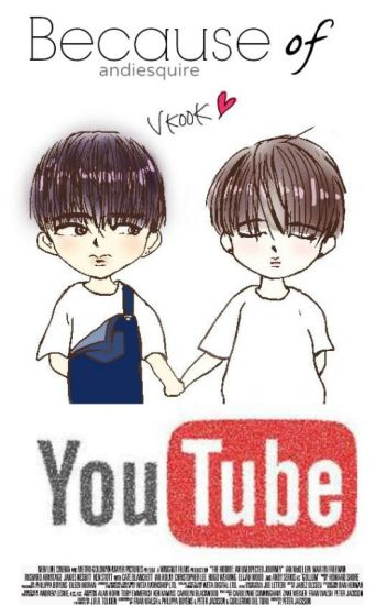 Because of Youtube ☞ vkook.