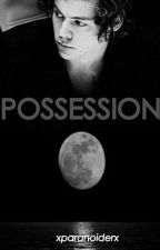 POSSESSION (Harry Styles) by xparanoiderx