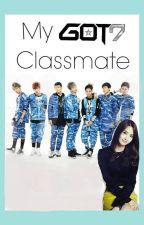 My Got7 Classmates by yugyeomtaehyung