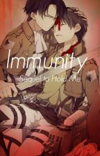 Immunity (Ereri fanfic - Sequel to Hold Me) by fizzabel
