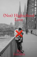 Not High School Love by Linzdiva