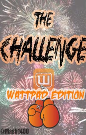 The Challenge: Wattpad Edition by Mash1400