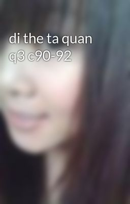 di the ta quan q3 c90-92