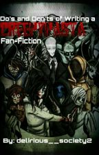 The Do's and Don'ts of Writing a Creepypasta Fan-Fiction by delirious__society2