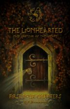The Lionhearted: The Casting of the Heart by BFRosespoon
