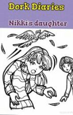 Dork Diaries Nikki's Daughter by Chloe_Garcia098