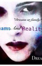 Dreams and Reality by broken__memories__