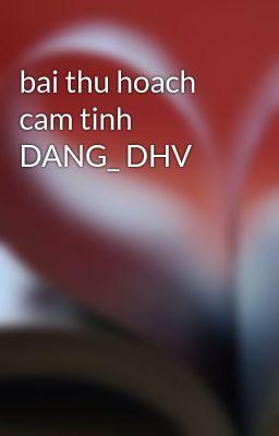 bai thu hoach cam tinh DANG_ DHV