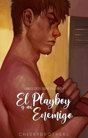 El Playboy es mi Enemigo, [SP#2] | ✓ by CheekyBrothers