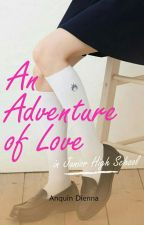 An Adventure of Love (In Junior High School) by anquindienna