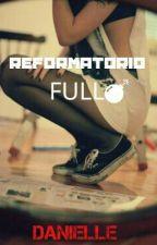 Reformatorio Full by PrincesaMcQueen