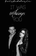 It Was Always You ▷[g.b] by twistedxlogic