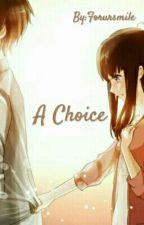 a Choice by Forursmile