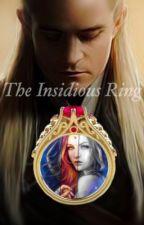 The Insidious Ring - LOTR - {Legolas Love Story} by chole33