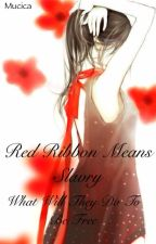 Red Ribbon Means Slavery by Mucica