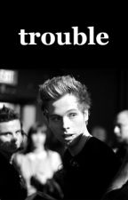 Trouble | Luke Hemmings by chasing5SOS