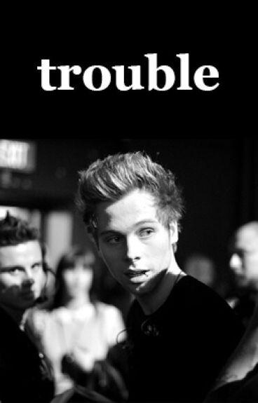 Trouble | Luke Hemmings