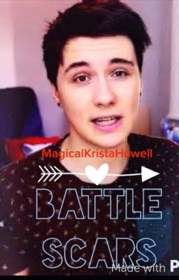 Battle Scars (a Dan Howell Fanfic)