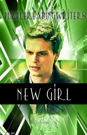 New Girl(A Spencer Reid/Criminal Minds Fan-fiction) BOOK ONE
