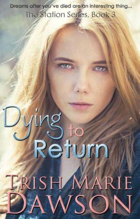 DYING to RETURN by TrishMarieDawson
