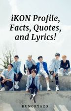 iKON Profile, Facts, Quotes, and Lyrics! by hungryaco