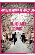 •Un Matrimonio Forzado• © by MHolmesDavis