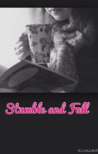 Stumble and fall ( a dylan dauzat fan-fiction) by daddy_d