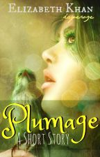Plumage: A Short Story [ON HOLD TEMPORARILY] by kayeroze