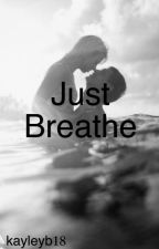 Just breathe by kayleyb18