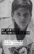 My Brother, The Hockey Player by tuff_enough