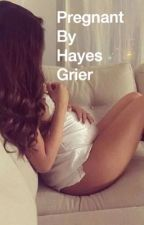 Pregnant by Hayes Grier by breloveshayes