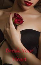 Break Your Heart by Akam97