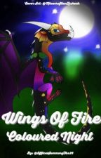 #1 Wings of Fire: Coloured Night by OfficialSummaryTax26