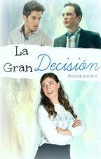 La Gran Decisión [Shamy] by SerrotAnidem