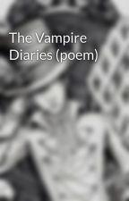 The Vampire Diaries (poem) by KamariaAelfgar9