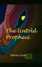 The Untold Propheci by Nera_Core
