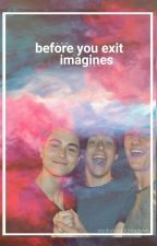 Before You Exit Imagines by McDonoughImagines