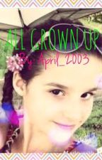 All Grown Up (An Acroanna/Bratayley Fanfiction) by April_2003