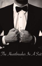 The Heartbreaker in a Suit by morgannsmitthh