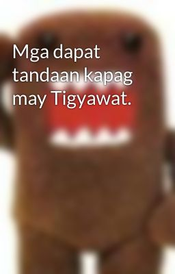 Mga dapat tandaan kapag may Tigyawat.