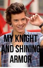 My Knight and Shining Armor Na si Harry Styles by BritishGirl016