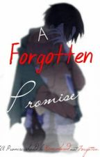 A Forgotten Promise (LevixReader) by humpstep