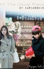 At The Usual Place [Myungeun Fanfiction] {BOOK 1} >COMPLETE< by karimetae