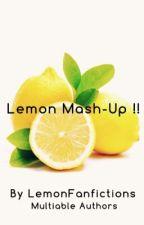 Lemon Mash-up by lemonfanfictions