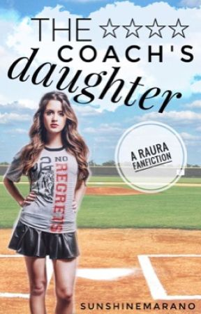 The Coach's Daughter (A Raura Story) by sunshinemarano