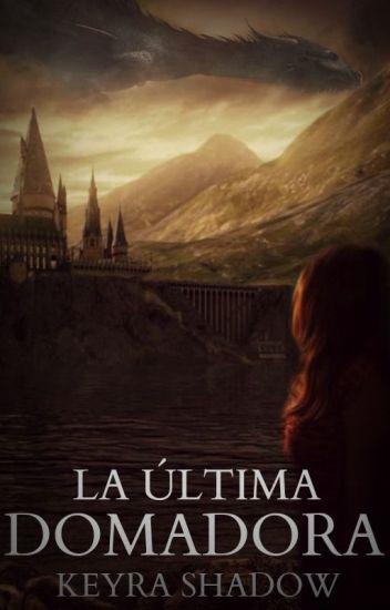 La Última Domadora (Draco Malfoy y Tú) {Editando}