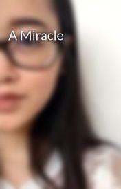 A Miracle by dreitan5