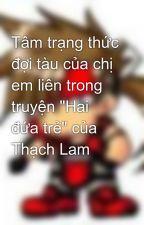 """Tâm trạng thức đợi tàu của chị em liên trong truyện """"Hai đứa trẻ"""" của Thạch Lam by solbadguyky"""